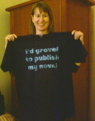 T-shirt: I'd grovel to publish my novel.
