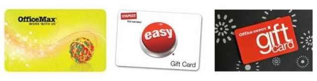 Gift cards to Office Max, Office Depot, and Staples