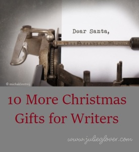 10 More Christmas Gifts for Writers